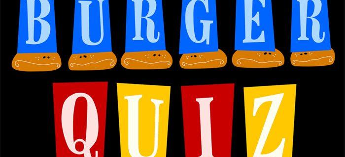 Burger Quiz le retour !